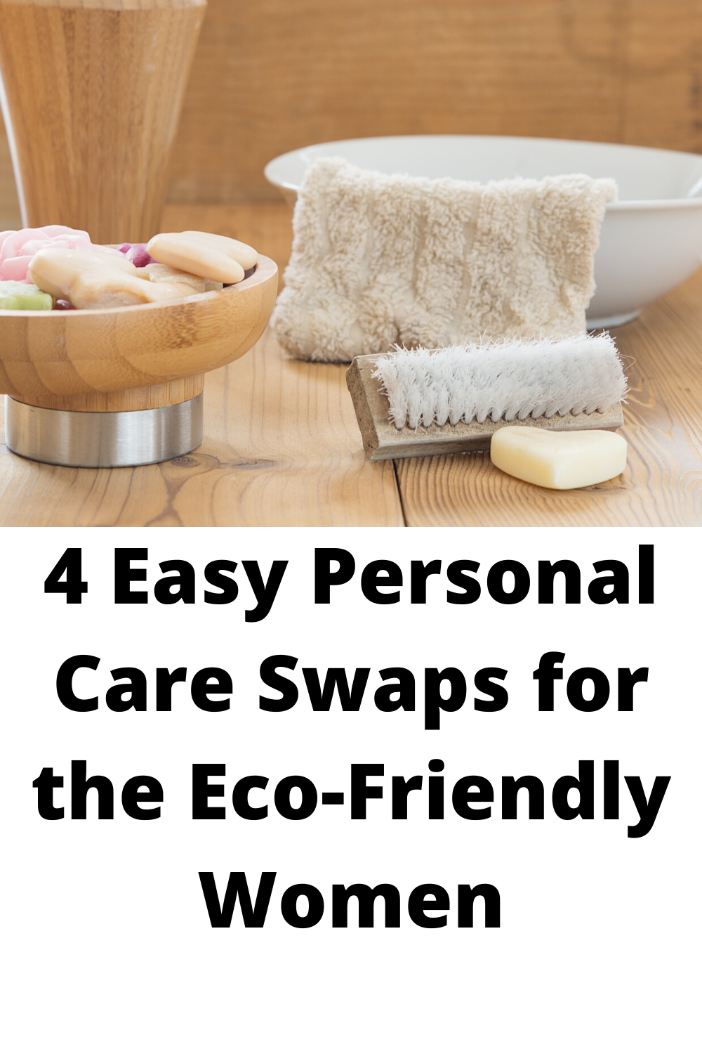 4 Easy Personal Care changes to be Eco-Friendly